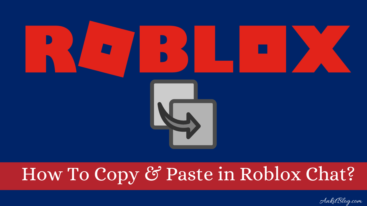 How To Copy and Paste in Roblox Chat?